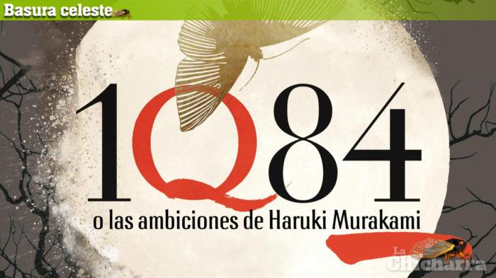 Basura celeste: 1Q84 o las ambiciones de Haruki Murakami