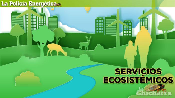 La Policía Energética: Servicios Ecosistémicos