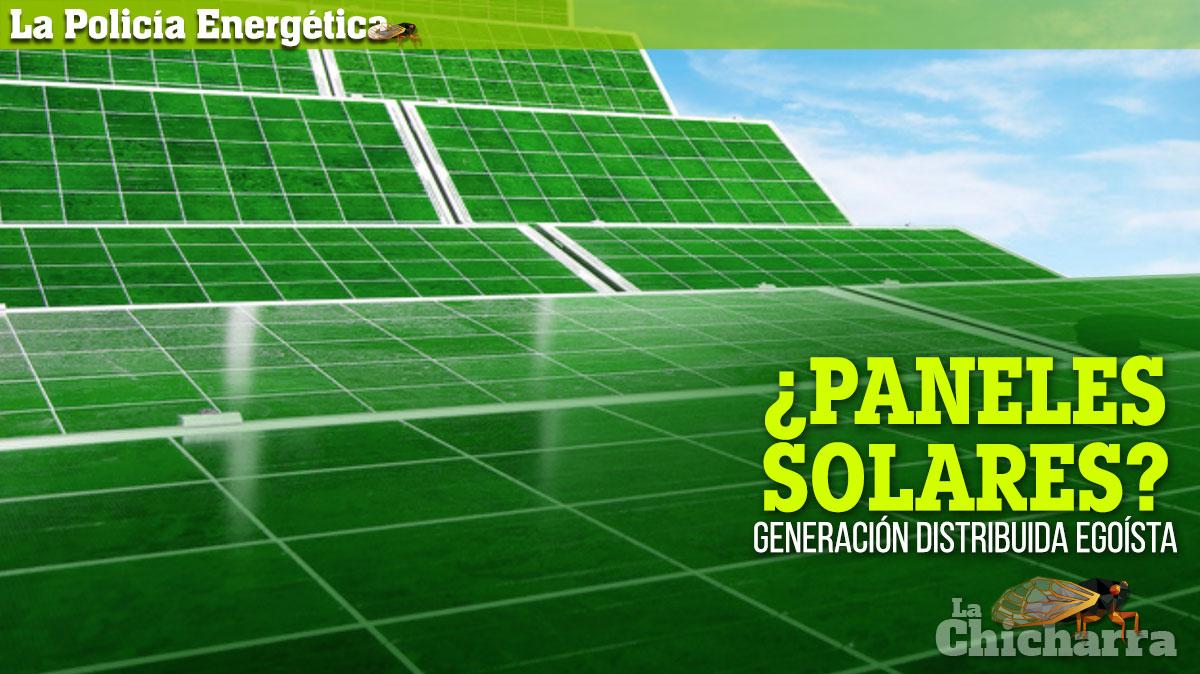 La Policía Energética: ¿Paneles Solares? Generación Distribuida Egoísta