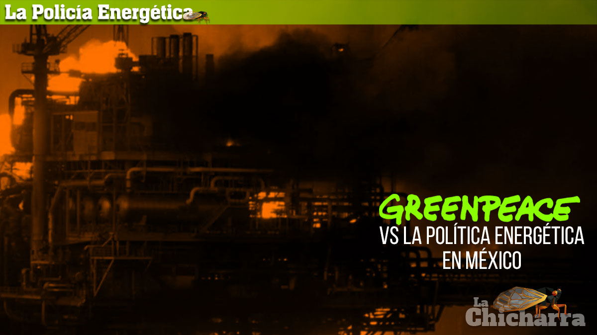 La Policía Energética: Greenpeace vs la política Energética en México