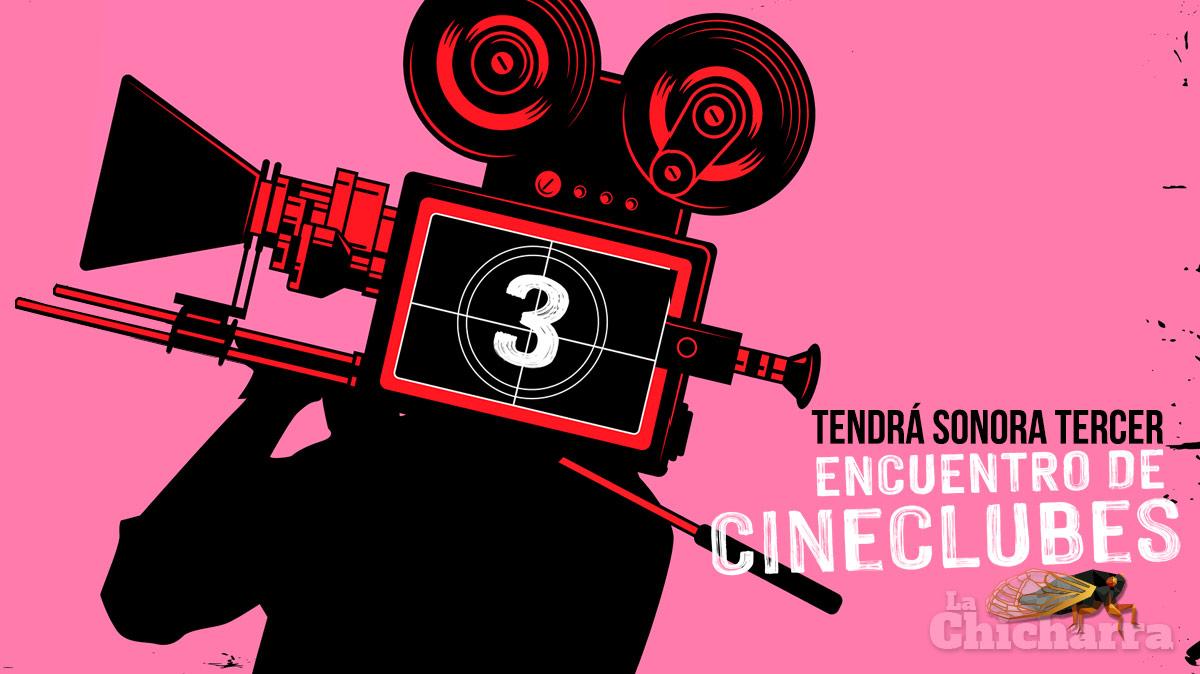 Tendrá Sonora Tercer Encuentro de Cineclubes