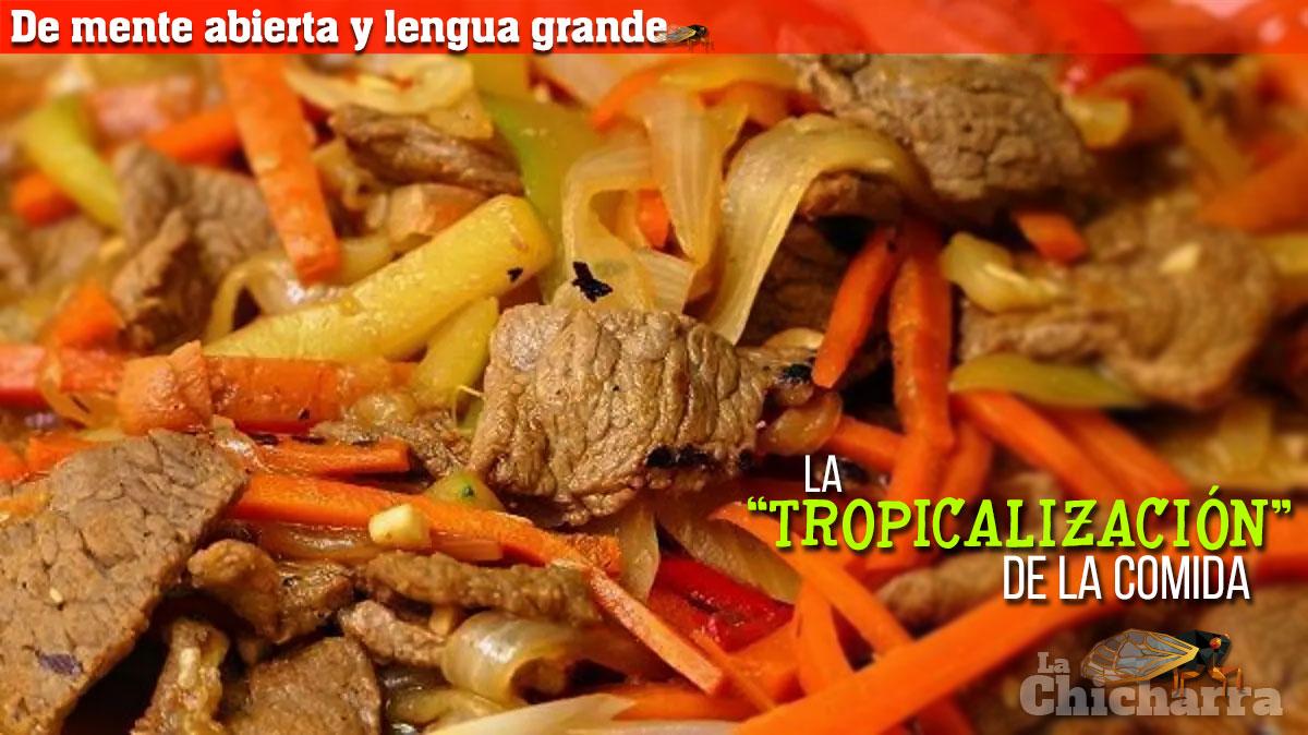 """De mente abierta y lengua grande: La """"tropicalización"""" de la comida"""
