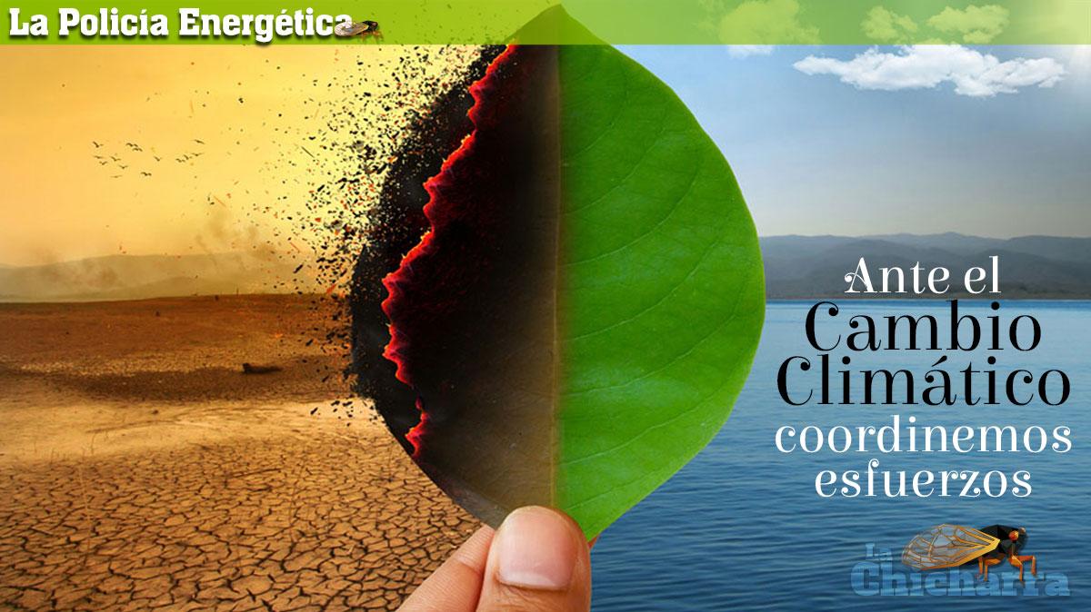 La Policía Energética: Ante el Cambio Climático, coordinemos esfuerzos
