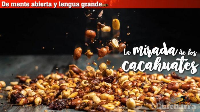 De mente abierta y lengua grande: La mirada de los cacahuates