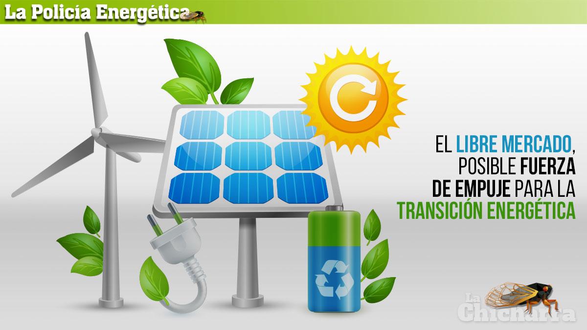 La Policía Energética: El libre mercado, posible fuerza de empuje para la Transición Energética