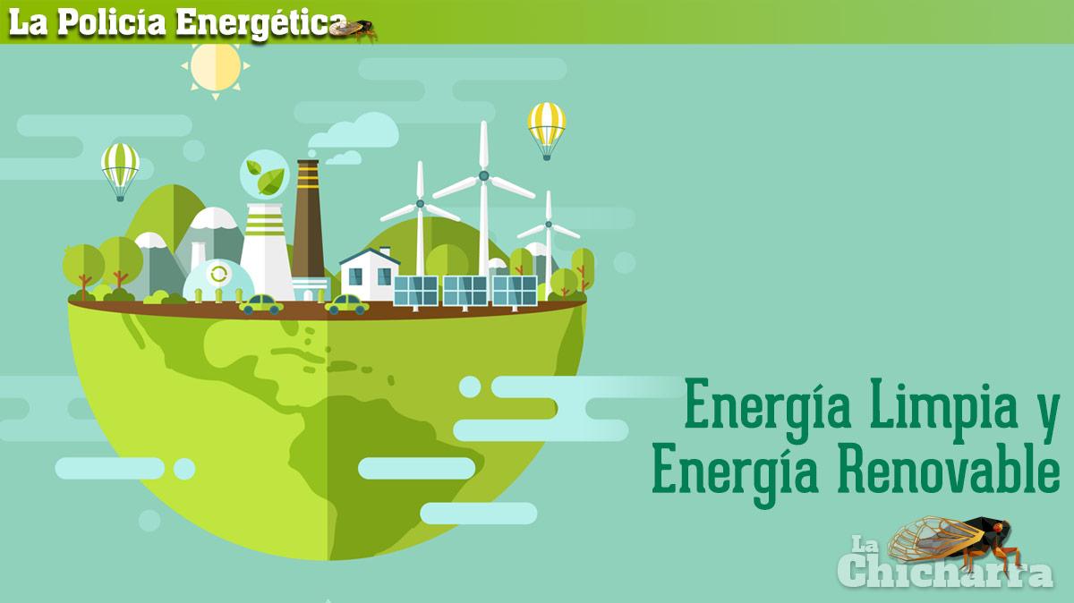 La Policía Energética: Energía Limpia y Energía Renovable
