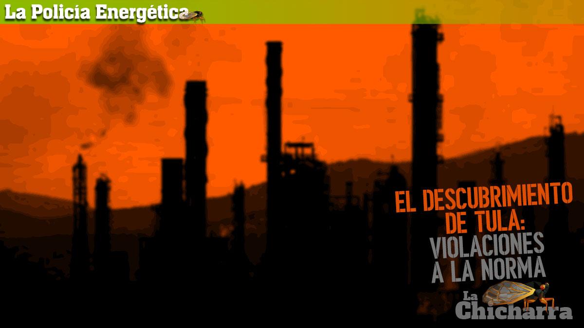 La Policía Energética: El Descubrimiento de Tula, violaciones a la norma
