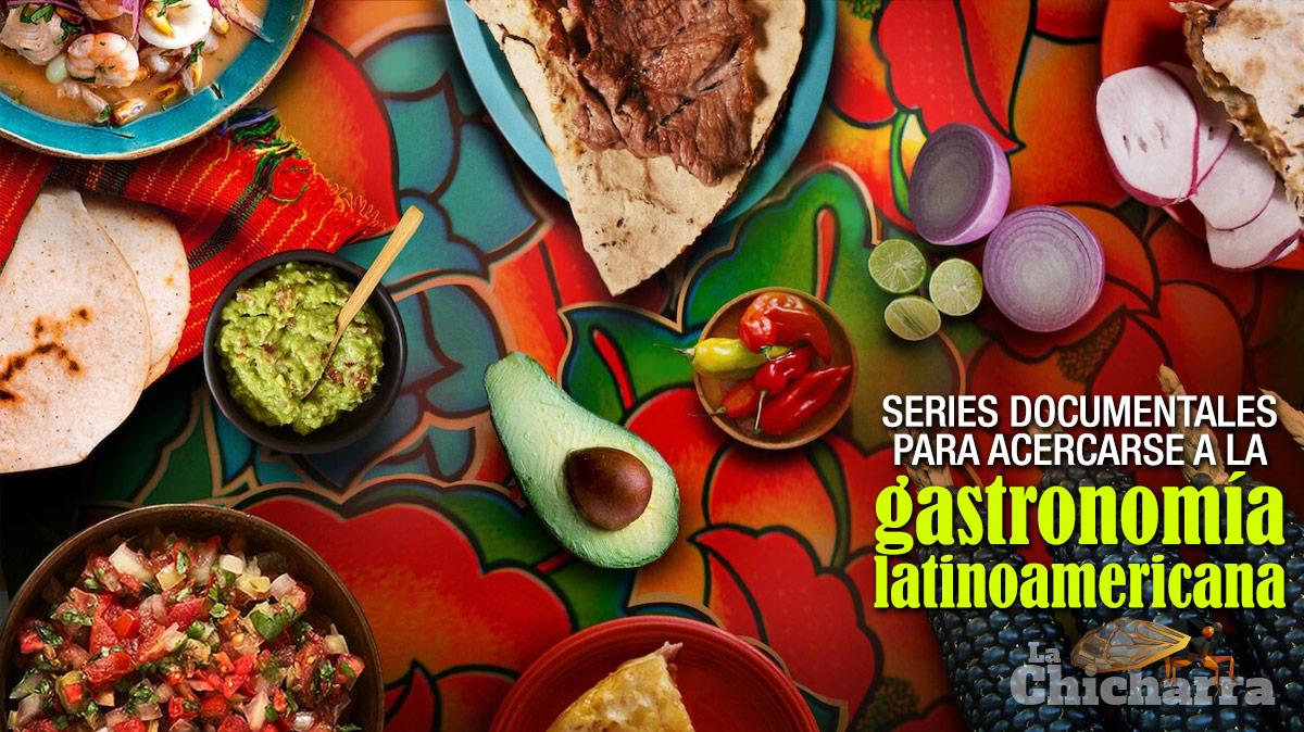 Series documentales para acercarse a la gastronomía latinoamericana