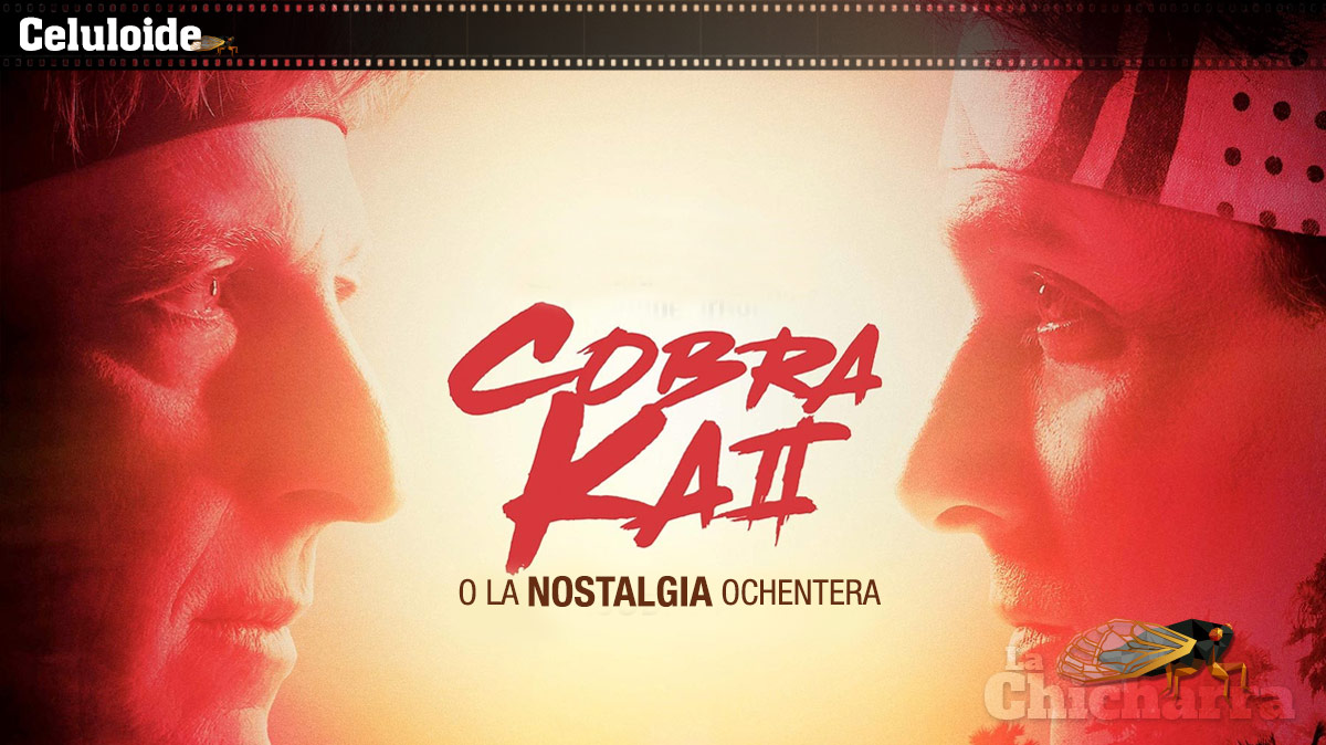 Celuloide: Cobra kai o la nostalgia ochentera