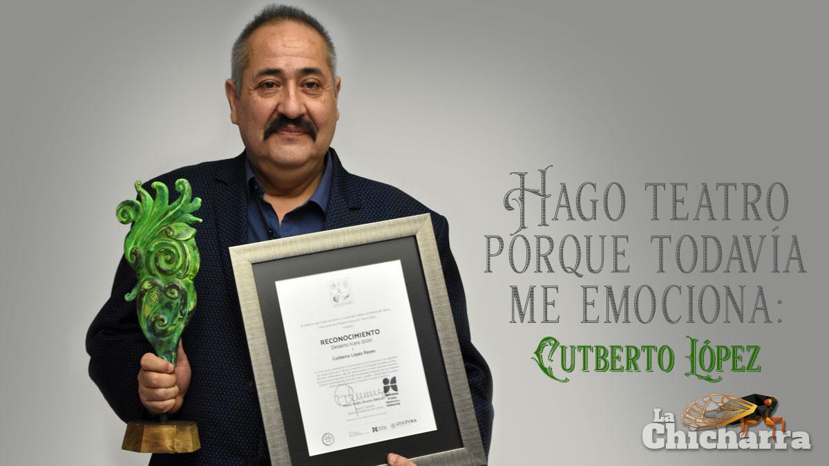 Hago teatro porque todavía me emociona: Cutberto López