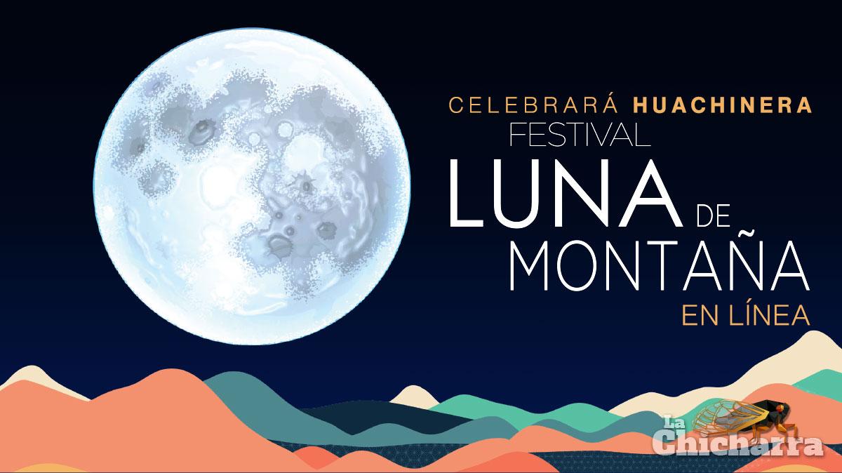 Celebrará Huachinera Festival Luna de Montaña en línea