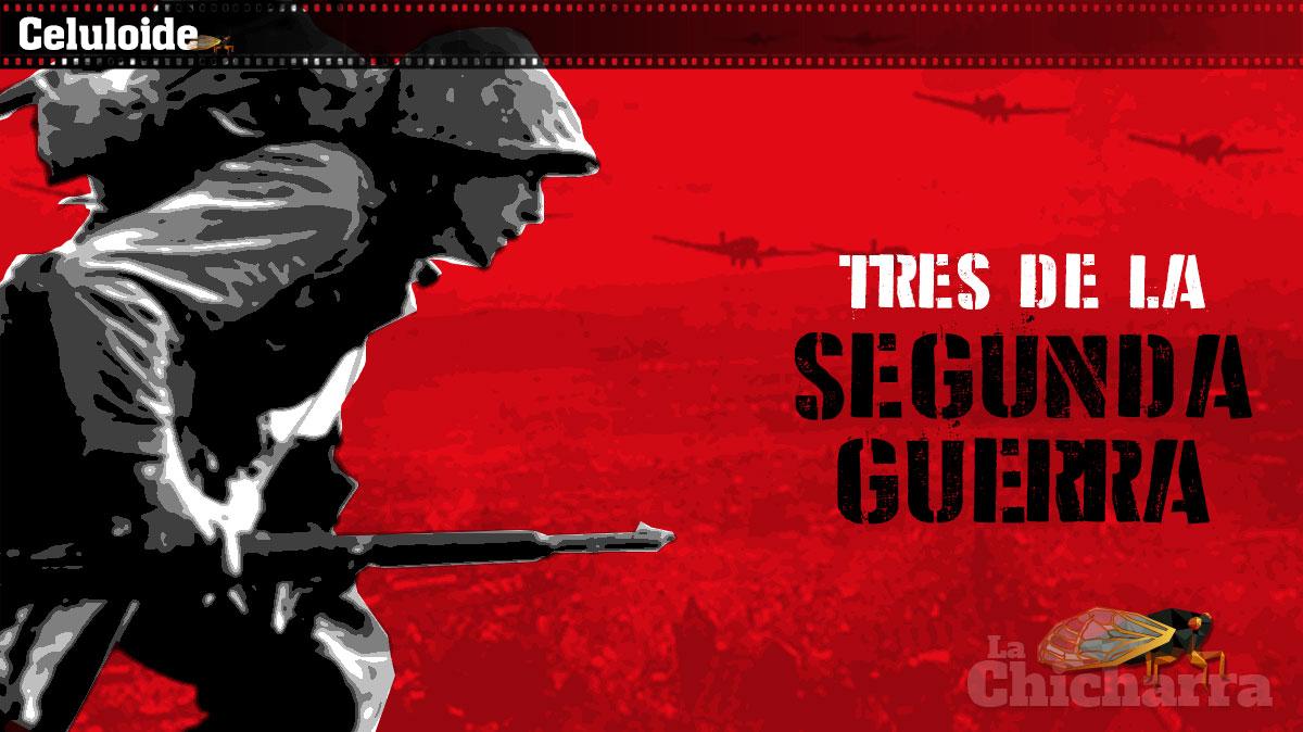 Celuloide: Tres de la segunda guerra