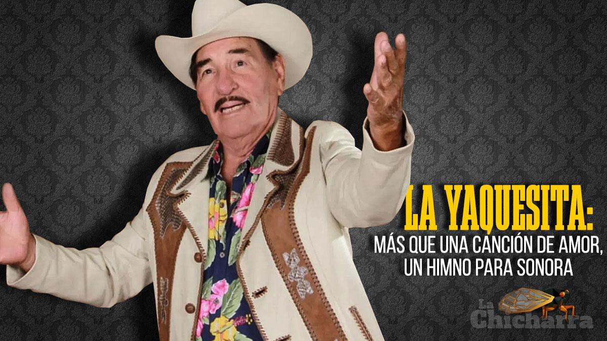 La Yaquesita: más que una canción de amor, un himno para Sonora