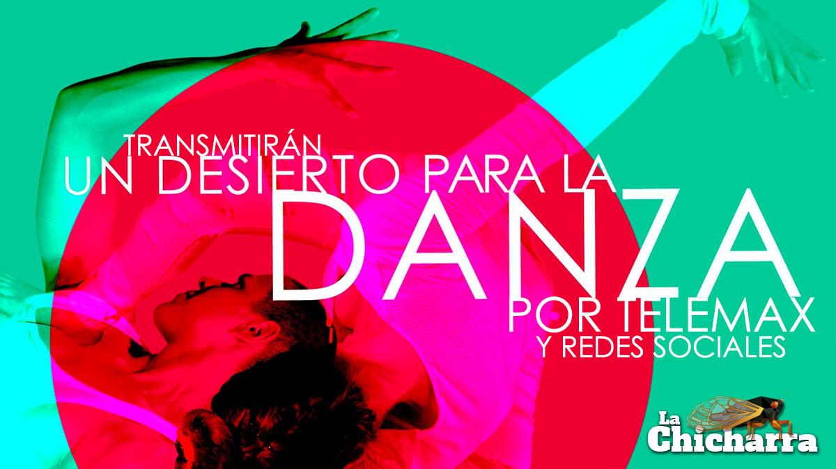 Transmitirán Un desierto para la danza por Telemax y redes sociales