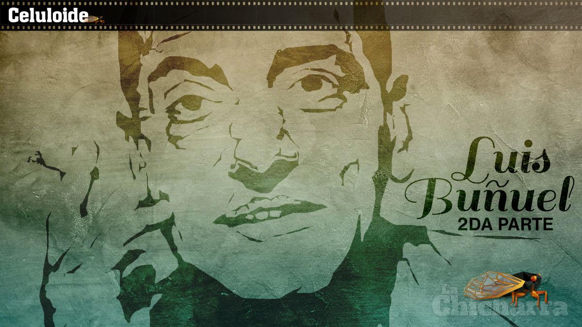 Celuloide: Luis Buñuel 2da parte